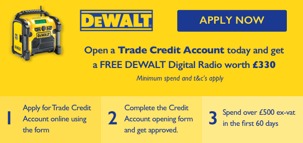 3 Easy Steps to Open a Trade Credit Account today and get a FREE DEWALT Digital Radio worth £330